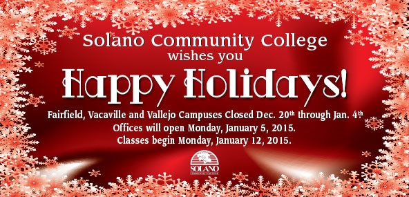 Happy Holidays from SCC. All Campuses Closed Dec 20th thru Jan 4th. Classes begin Jan 12th.