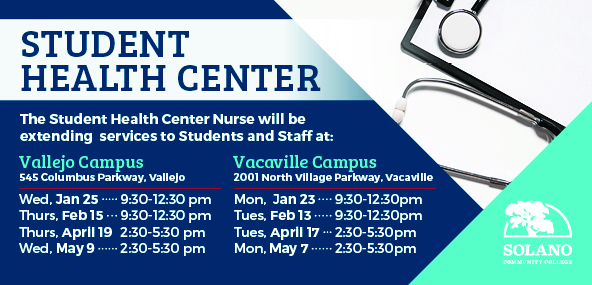 The Student Health Center Nurse will be extending services to Students and Staff at Vallejo and Vacaville Campus.
