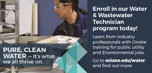 Pure, Clean Water - It's what we all thrive on. Enroll in our Water and Wastewater Technician program today! Go to solano.edu/water and find out more.