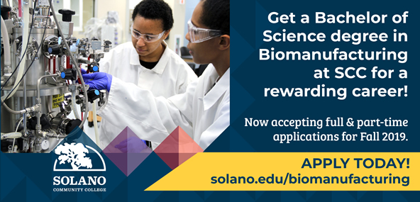 Get a Bachelor of Science degree in Biomanufacturing at SCC for a rewarding career! Now accepting full and part-time applications for Fall 2019. Appy Today! solano.edu/biomanufacturing
