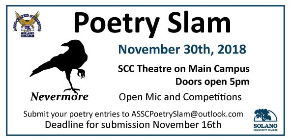 Poetry Slam, November 30th, 2018. SCC Theatre on Main Campus. Doors open 5pm. Open Mic and Competitions. Submit your poetry entries to ASSCPoetrySlam@outlook.com. Deadline for submission November 16th.